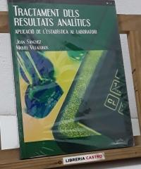 Tractament dels resultats analítics. Aplicació de l'estadística al laboratori - Joan Sánchez i Manel Villalobos