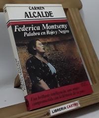 Federica Montseny. Palabra en rojo y negro - Carmen Alcalde