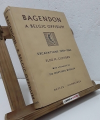 Bagedon: A Belgic Oppidum. A record of the excavations of 1954-56 - Elsie M. Clifford