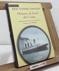 Himno al final del viaje. La historia de los músicos que decidieron hundirse con el Titanic - Erik Fosnes Hansen