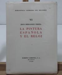 Biblioteca Literaria del Relojero. VI- La pintura española y el reloj - Jesús Hernández Perera
