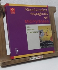 Républicains espagnols en Midi - Pyreénées. Exil histoire et mémorie (Dedicat per les autores) - Mont, Maria Josep i Núria