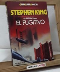 El fugitivo - Richard Bachman, pseudónimo de Stephen King