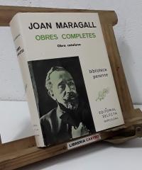 Joan Maragall. Obres Completes. Volum I. Obra Catalana - Joan Maragall