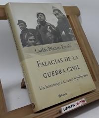 Falacias de la guerra civil - Carlos Blanco Escolá