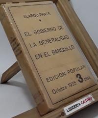 El gobierno de la Generalidad en el banquillo. Barcelona, octubre 1934. Madrid, mayo 1935 - Alardo Prats