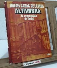 Alfambra. La reconquista de Teruel - Rafael Casas de la Vega