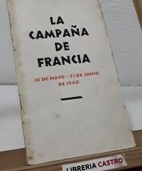La campaña de Francia. 10 de mayo - 23 de junio de 1940 - varios