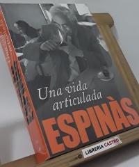 Una vida articulada - Josep Mª Espinàs
