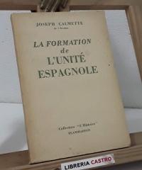 La formation de l'unité espagnole - Joseph Calmette