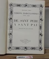 Visions barcelonines 1760-1860. De Sant Pere a Sant Pau - Francesc Curet