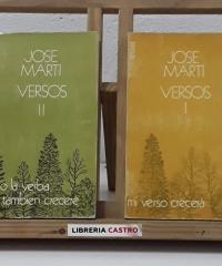 Versos. I Mi verso crecerá... II Bajo la yerba yo también creceré (II Tomos) - José Martí