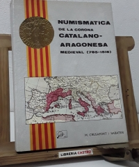 Numismatica de la Corona Catalano-Aragonesa medieval (785-1516) - M. Crusafont i Sabater