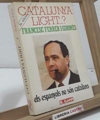 Catalunya light...? Els espanyols no són catalans - Francesc Ferrer i Gironès