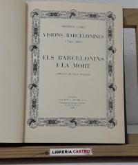 Visions barcelonines 1760-1860. Els barcelonins i la mort - Francesc Curet