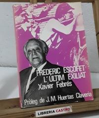 Frederic Escofet l'últim exiliat - Xavier Febrés