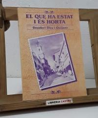 El que ha estat i és Horta - Desideri Díez i Quijano