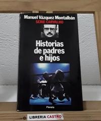Historias de padres e hijos - Manuel Vázquez Montalbán