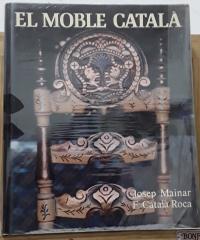 El moble català - Josep Mainar i F. Català Roca