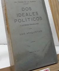 Dos ideales políticos - Luis Araquistain