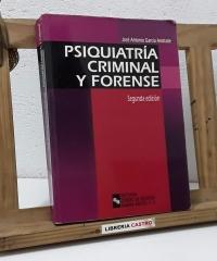Psiquiatría criminal y forense - José Antonio García Andrade