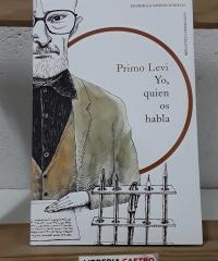 Yo, quien os habla. Conversaciones con Giovanni Tesio - Primo Levi