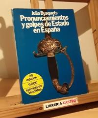 Pronunciamentos y golpes de estado en España - Julio Busquets