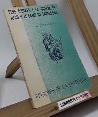 Pere d´Urrea i la guerra de Joan II al Camp de Tarragona - Josep Iglésies