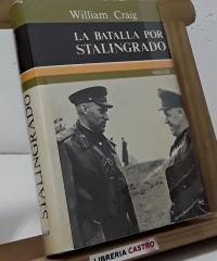 La batalla por Stalingrado - William Craig
