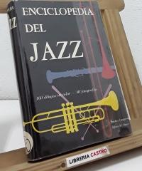 Enciclopedia del Jazz - Stephen Longstreet y Alfons M. Dauer
