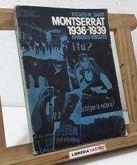 Montserrat 1936 - 1939 Episodis viscuts - Ricard M. Sans