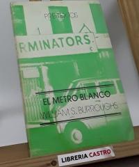El metro blanco - William S. Burroughs