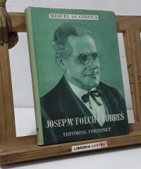 Josep Maria Folch i Torres. 1880, 29 de Febrer. 1950, 15 de Desembre - Miquel de Girona
