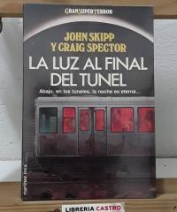 La luz al final del tunel. Abajo en los túneles, la noche es eterna... - John Skipp y Craig Spector