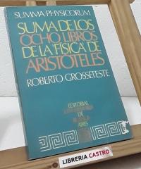 Suma de los ocho libros de la física de Aristoteles - Roberto Grosseteste