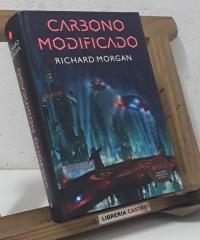 Carbono Modificado. Takeshi Kovacs, Libro 1 - Richard Morgan