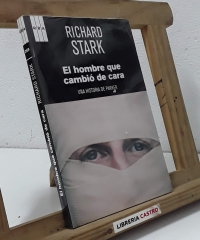 El hombre que cambió de cara. Una historia de Parker - Richard Stark