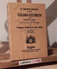El carácter constante o sea del célebre reino de la Corona de Aragón (Facsímil) - Manuel y Melchor de Arias y Broto