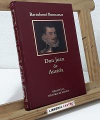 Don Juan de Austria. Un héroe para un imperio - Bartolomé Benassar