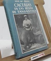 Cacerías en las selvas de Tanganyika - José Mª Oriol