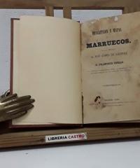 Descripción y mapas de Marruecos - Coroneles José Gómez de Arteche y Francisco Coello