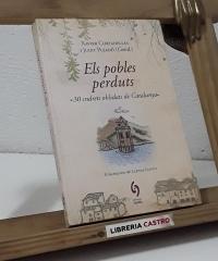 Els pobles perduts. 30 indrets oblidats de Catalunya - Xavier Cortadellas i Judit Pujadó