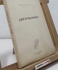 ¿qué es filosofía? - José Ortega y Gasset