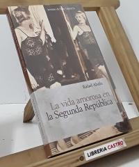 La vida amorosa en la Segunda República - Rafael Abella