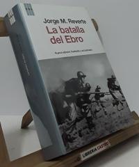 La batalla del ebro - Jorge M . Reverte