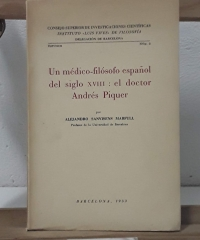 Un médico filósofo español del siglo XVIII: El Doctor Andrés Piquer. (Dedicado por el autor) - Alejandro Sanvisens Marfull