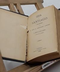 Guía de Santiago y sus alrededores - José M. Fenández Sanchez y Francisco Freire Barreiro