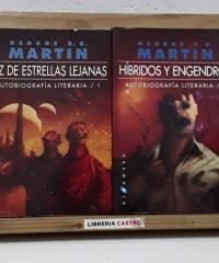 Luz de Estrellas Lejanas y Híbridos y Engendros. Autobiografía Literaria. (II Tomos) - George R.R. Martin