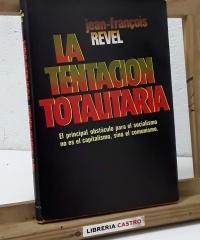 La tentación totalitaria. (Dedicado por el autor) - Jean-François Revel