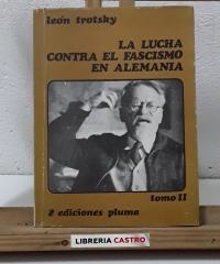 La lucha contra el fascismo en Alemania. Tomo II - León Trotsky